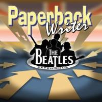 Paperback Writer&#59; The Beatles Experience with Pleasant Valley Sunday